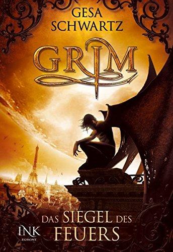 Grim - Das Siegel des Feuers (Grim-Reihe, Band 1)