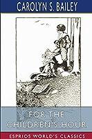 For the Children's Hour (Esprios Classics)