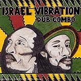 Songtexte von Israel Vibration - Dub Combo