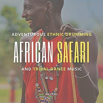 African Safari - Adventurous Ethnic Drumming And Tribal Dance Music, Vol. 02
