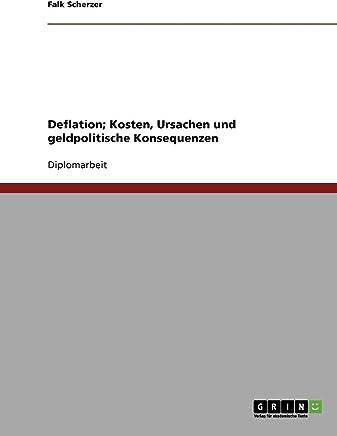 Deflation; Kosten, Ursachen und geldpolitische Konsequenzen : B�cher