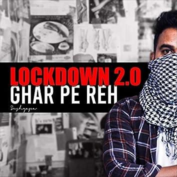 Lockdown 2.0 (Ghar Pe Reh)