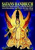 Satans Handbuch: Schwarze Philosophien, teuflische Rituale, sowie Ratschläge und Tricks für den Alltag - Oliver Fehn