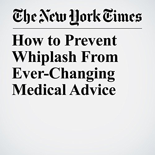 How to Prevent Whiplash From Ever-Changing Medical Advice copertina