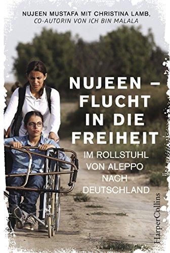 Nujeen - Flucht in die Freiheit. Im Rollstuhl von Aleppo nach Deutschland