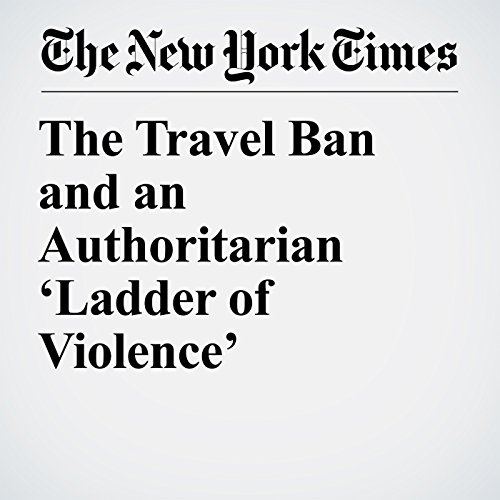 The Travel Ban and an Authoritarian 'Ladder of Violence' copertina