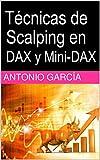 Técnicas de Scalping en DAX y Mini-DAX (Spanish Edition)