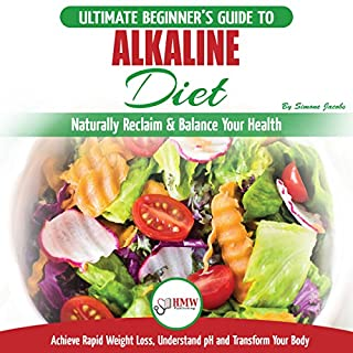 Alkaline Diet: The Ultimate Beginner's Guide to Naturally Reclaim & Balance Your Health     Achieve Rapid Weight Loss, Understand pH and Transform Your Body              By:                                                                                                                                 Simone Jacobs                               Narrated by:                                                                                                                                 Steve Atkins-Linnell,                                                                                        Alicia Rose                      Length: 1 hr and 37 mins     7 ratings     Overall 4.9