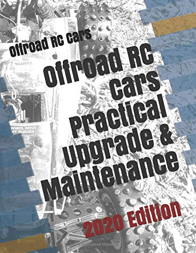Offroad RC Cars Practical Upgrade & Maintenance: 2020 Edition