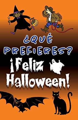 ¿Qué prefieres? ¡Feliz Halloween!: Preguntas divertidas y fantasmales con ilustraciones para ponerte la piel de gallina.