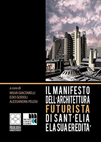 Il Manifesto dell'architettura futurista di Sant'Elia e la sua eredità