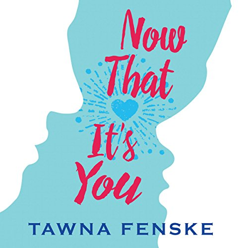 Now That It's You audiobook cover art