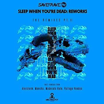 Sleep When You're Dead: Reworks, Pt. II