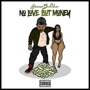 No Love but Money