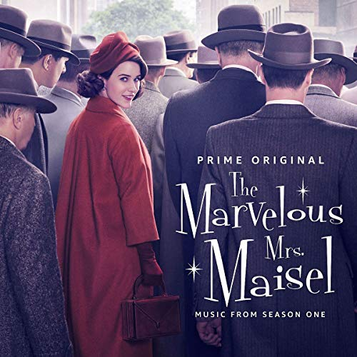 The Marvelous Mrs. Maisel: Season 1 [Music From The Prime...