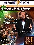 Discover Vivaldi 039 s Four Seasons: Autumn and Winter