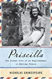 Image of Priscilla: The Hidden Life of an Englishwoman in Wartime France