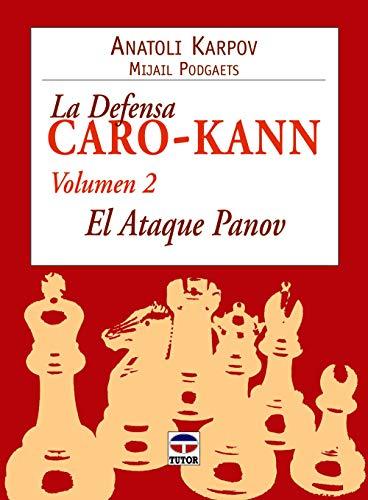 LA DEFENSA CARO-KANN VOL. 2. EL ATAQUE PANOV (Ajedrez (tutor))