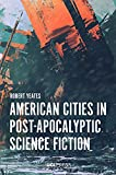 American Cities in Post-Apocalyptic Science Fiction (English Edition)