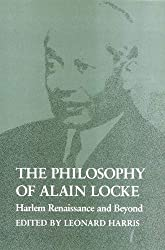 The Philosophy of Alain Locke: Harlem Renaissance and Beyond: Leonard Harris