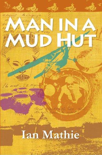 Man in a Mud Hut (English Edition)