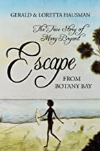 Escape From Botany Bay: The True Story of Mary Bryant