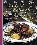 Weihnachtsküche: klassische & festliche Rezepte