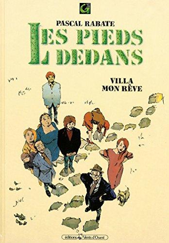 Les Pieds dedans - Tome 01: Villa mon rêve