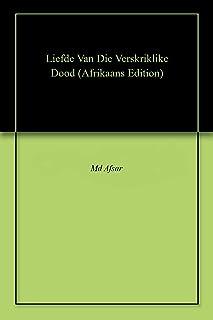 Liefde Van Die Verskriklike Dood (Afrikaans Edition)