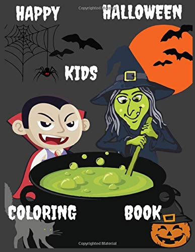 Happy Halloween Kids Coloring Book: Lots Of Fun Coloring Pages