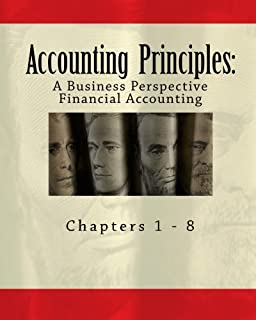 Accounting Principles: A Business Perspective, Financial Accounting (Chapters 1 - 8): An Open College Textbook