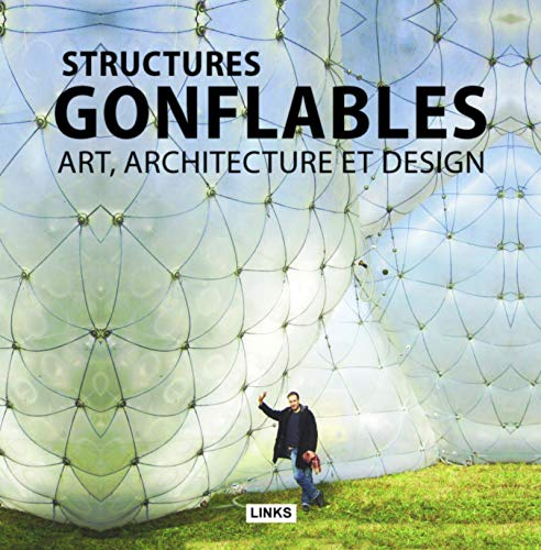 Structures gonflables: Art, architecture et design.