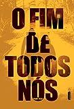 O fim de todos nós (Portuguese Edition)