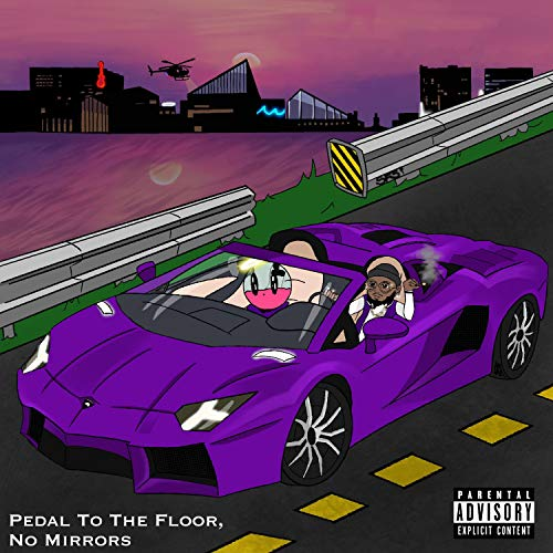 Pedal To The Floor, No Mirrors [Explicit]