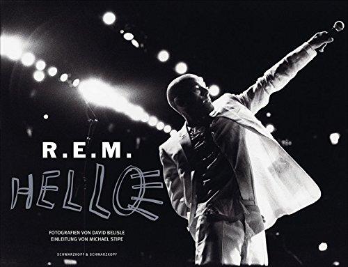 R.E.M. - HELLO: Photographien von David Belisle