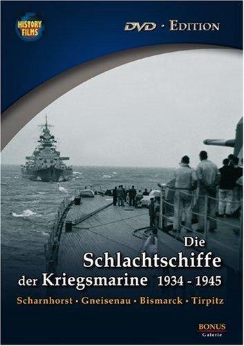 History Films - Die Schlachtschiffe der Kriegsmarine 1934-1945