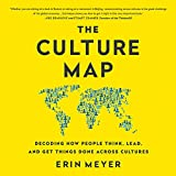 The Culture Map: Breaking Through the Invisible Boundaries of Global