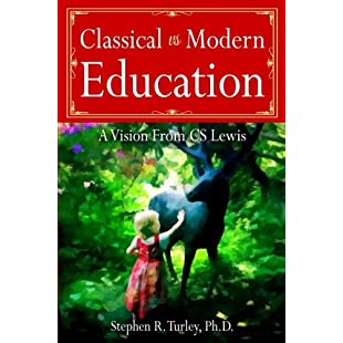 Classical vs. Modern Education A Vision from C.S. Lewis