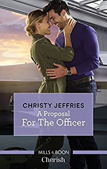 A Proposal For The Officer (American Heroes Book 34) by [Christy Jeffries]
