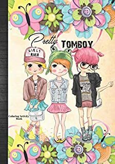 Pretty Tomboy Coloring Activity Book: Cute Boyish Style Girly Girls Gift Idea Coloring Pages Wordsearch & Guided Prompts Journal Notebook To Color & Write In