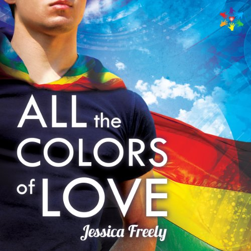 All the Colors of Love Audiobook By Jessica Freely cover art