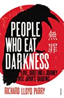 People Who Eat Darkness: Murder, Grief and a Journey into Japan's Shadows