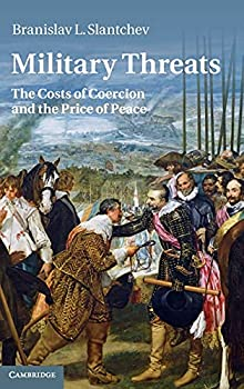 Military Threats  The Costs of Coercion and the Price of Peace