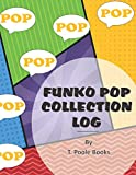 My Funko Pop Collection Log: A handy system for organizing and keeping track of your treasured Pop...