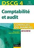 DSCG 4 - Comptabilité et audit - 2015/2016 - Corrigés du manuel - Corrigés du manuel
