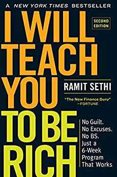 I Will Teach You to Be Rich, Second Edition: No Guilt. No Excuses. No BS. Just a 6-Week Program That Works by [Ramit Sethi]