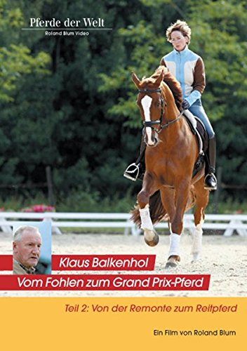 Klaus Balkenhol - Vom Fohlen zum Grand Prix-Pferd Teil 2: Von der Remonte zum Reitpferd
