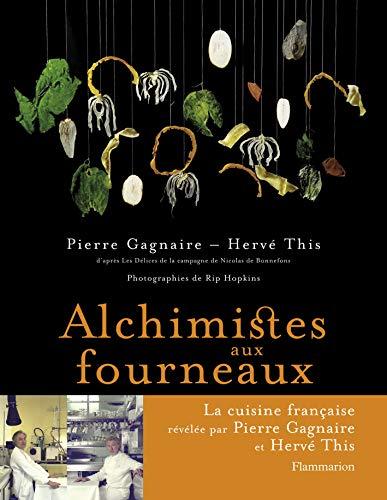 """Alchimistes aux fourneaux: d'après """"Les délices de la campagne"""" de Nicolas de Bonnefons (CUISINE) (French Edition)"""