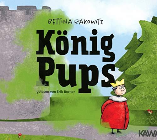 König Pups: Lustiges Kinderbuch übers Pupsen, das Groß und Klein zum Lachen bringt: Lustiges Kinderbuch bers Pupsen, das Gro und Klein zum Lachen bringt