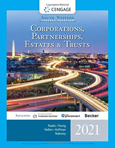 Compare Textbook Prices for South-Western Federal Taxation 2021: Corporations, Partnerships, Estates and Trusts Intuit ProConnect Tax Online & RIA Checkpoint, 1 term 6 months Printed Access Card 44 Edition ISBN 9780357359334 by Raabe, William A.,Young, James C.,Nellen, Annette,Hoffman, William H.,Maloney, David M.